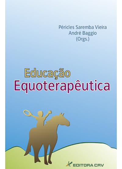 Capa do livro: EDUCAÇÃO EQUOTERAPÊUTICA