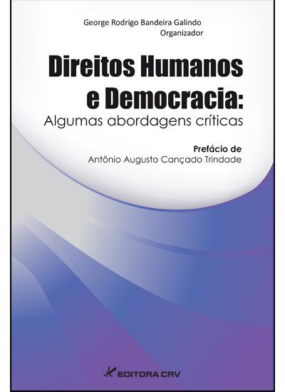 Capa do livro: DIREITOS HUMANOS E DEMOCRACIA:<br> algumas abordagens críticas