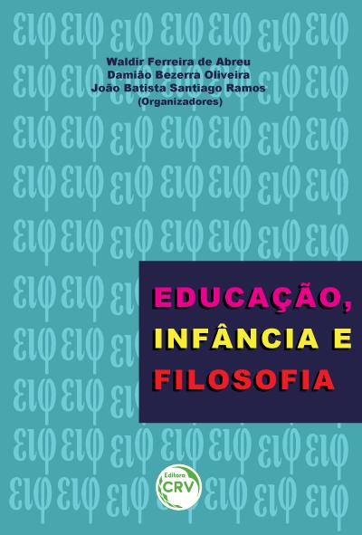 Capa do livro: EDUCAÇÃO, INFÂNCIA E FILOSOFIA