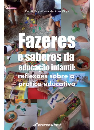 Capa do livro: FAZERES E SABERES DA EDUCAÇÃO INFANTIL:<br>reflexões sobre a prática educativa