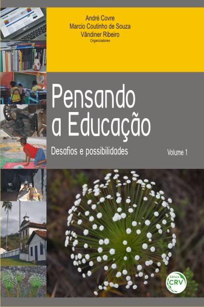 Capa do livro: PENSANDO A EDUCAÇÃO:<br>desafios e possibilidades<br>Volume 1