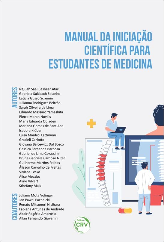 Capa do livro: MANUAL DA INICIAÇÃO CIENTÍFICA PARA ESTUDANTES DE MEDICINA