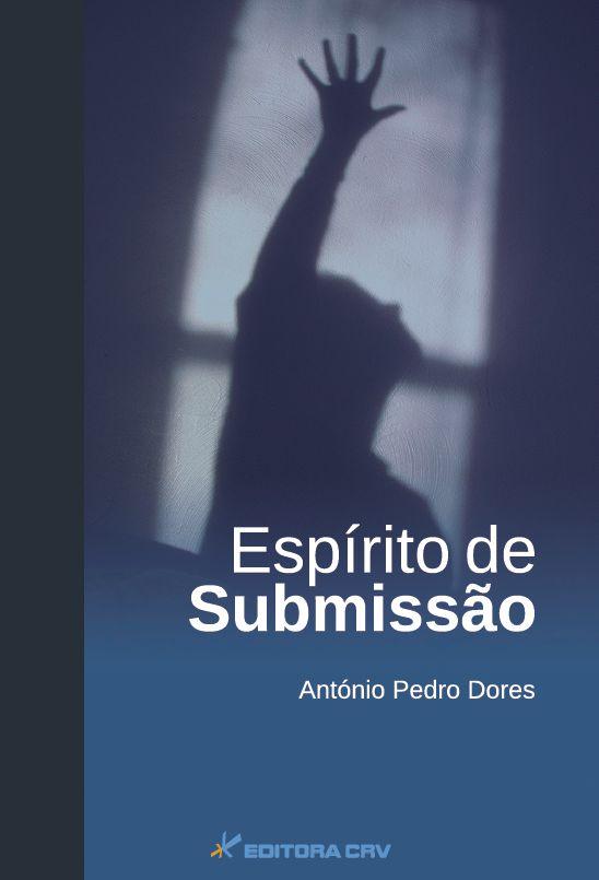 Capa do livro: ESPÍRITO DE SUBMISSÃO