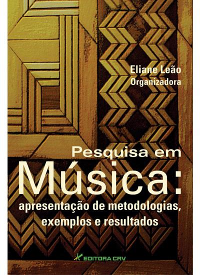 Capa do livro: PESQUISA EM MÚSICA:<br>apresentação de metodologias, exemplos e resultados