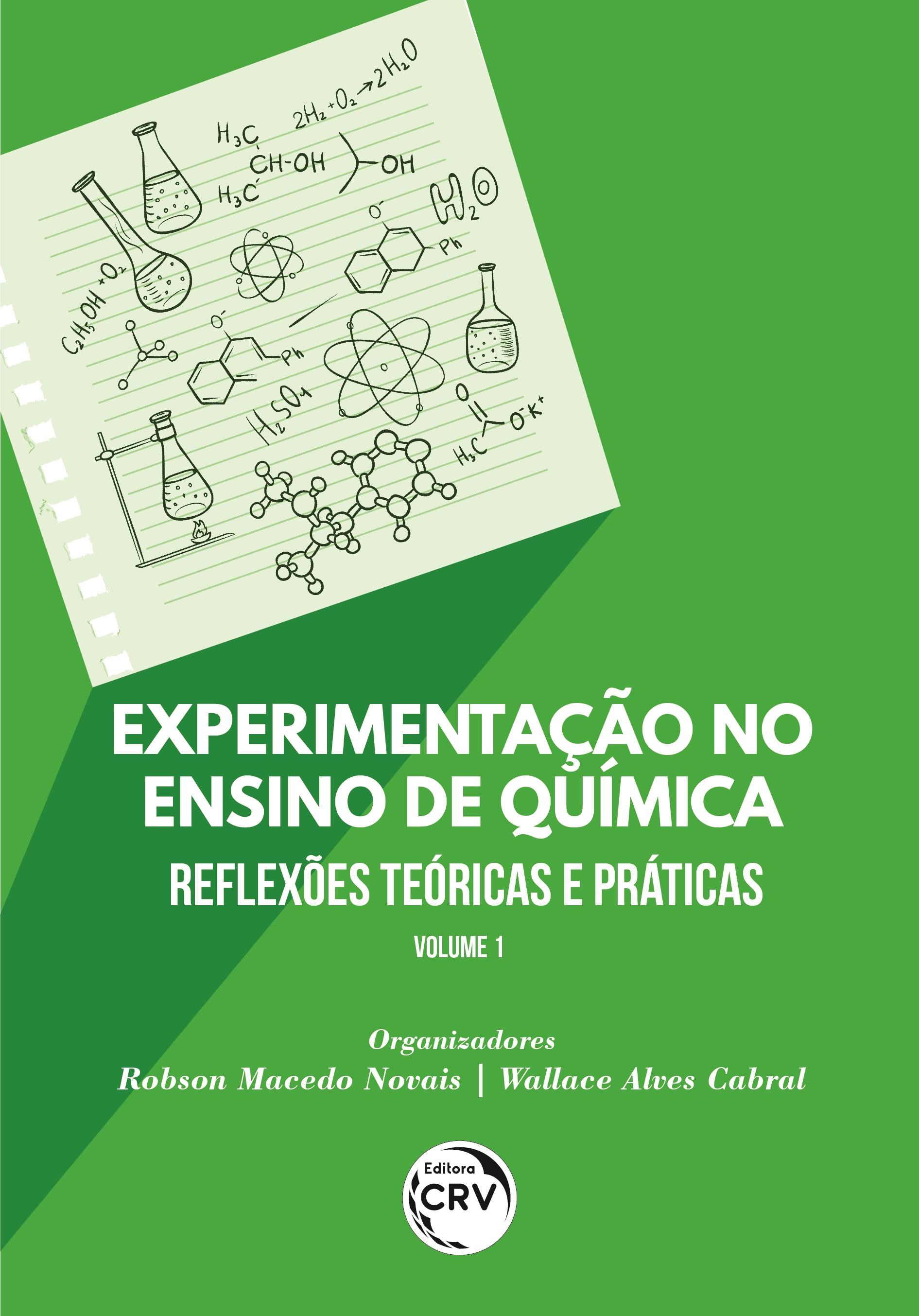 Capa do livro: EXPERIMENTAÇÃO NO ENSINO DE QUÍMICA: <br>reflexões teóricas e práticas<br> <br> Coleção Experimentação no ensino de Química - Volume 1