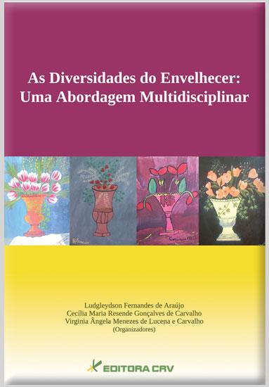 Capa do livro: AS DIVERSIDADES DO ENVELHECER: <br> uma abordagem multidicisplinar