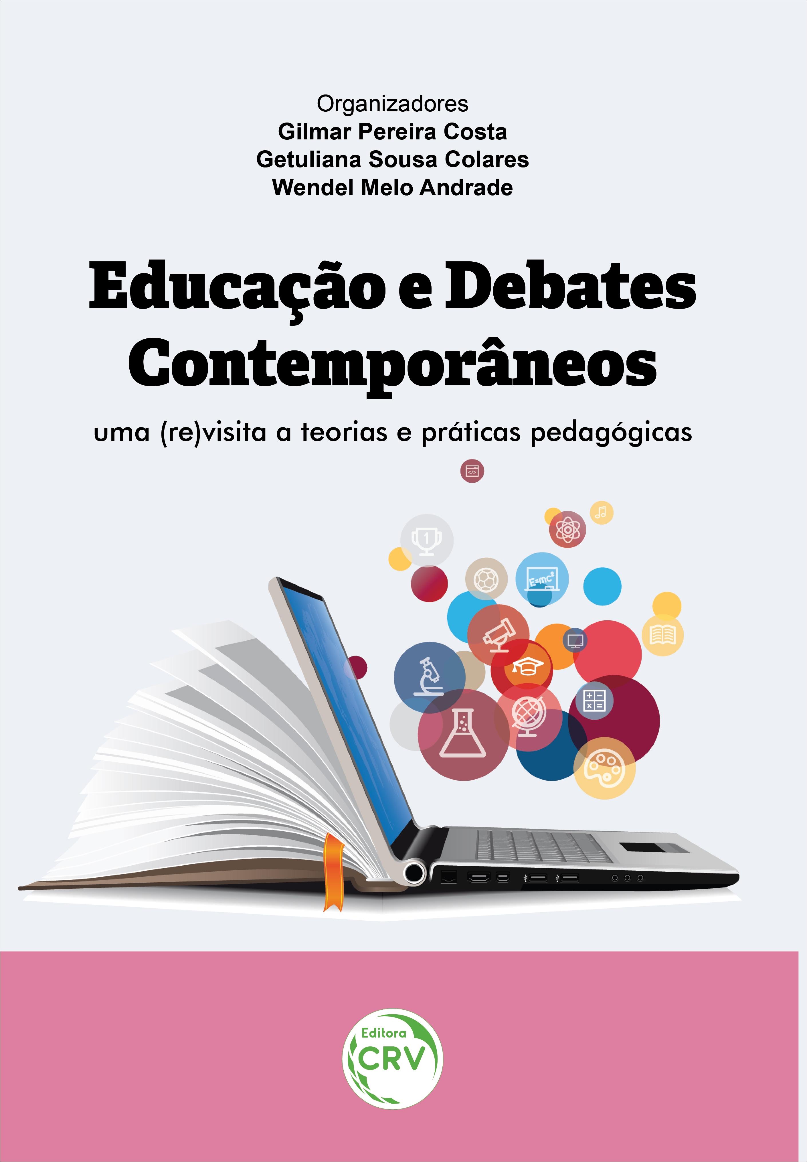 Capa do livro: EDUCAÇÃO E DEBATES CONTEMPORÂNEOS: <br>uma (re)visita a teorias e práticas pedagógicas