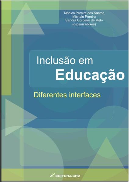 Capa do livro: INCLUSÃO EM EDUCAÇÃO:<br>diferentes interfaces