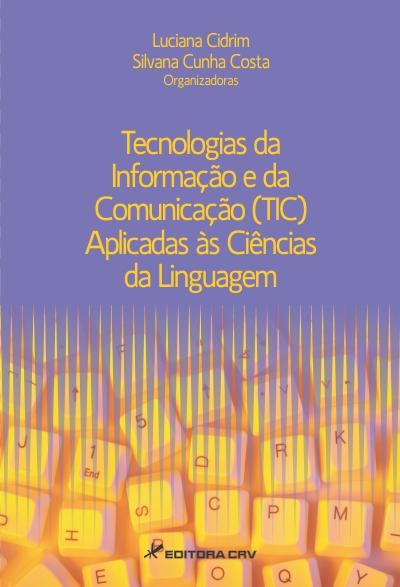 Capa do livro: TECNOLOGIAS DA INFORMAÇÃO E DA COMUNICAÇÃO (TIC) APLICADAS ÀS CIÊNCIAS DA LINGUAGEM