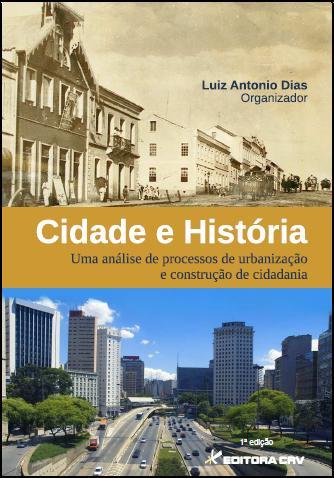 Capa do livro: CIDADE E HISTÓRIA:<BR>uma análise de processos de urbanização e construção de cidadania