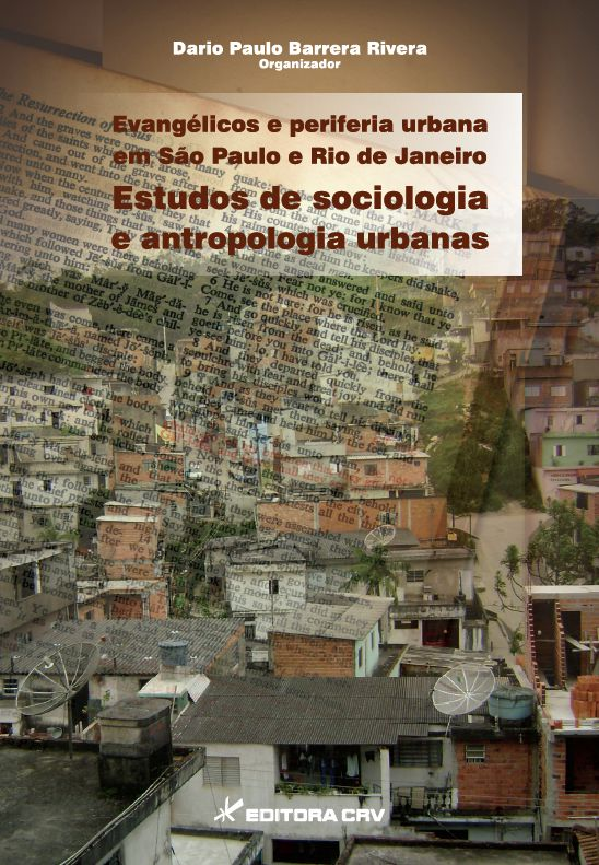 Capa do livro: EVANGÉLICOS E PERIFERIA URBANA EM SÃO PAULO E RIO DE JANEIRO:<br>estudos de sociologia e antropologia urbanas