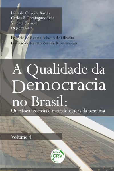 Capa do livro: A QUALIDADE DA DEMOCRACIA NO BRASIL:<br> questões teóricas e metodológicas da pesquisa <br>Volume 4