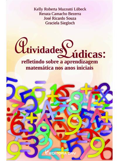 Capa do livro: ATIVIDADES LÚDICAS:<br>refletindo sobre a aprendizagem matemática nos anos iniciais