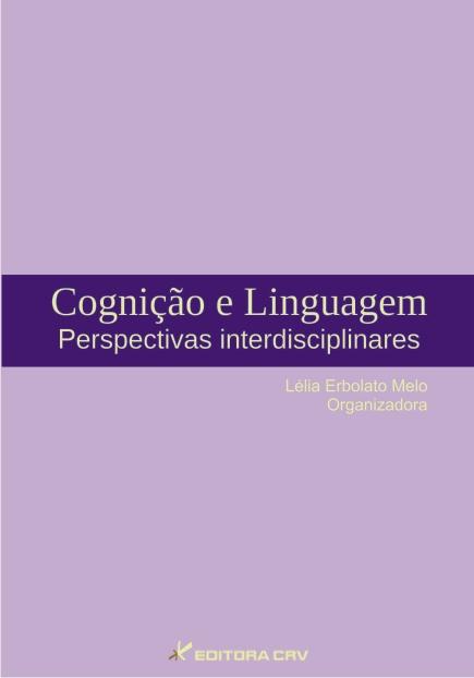 Capa do livro: COGNIÇÃO E LINGUAGEM:<br>perspectivas interdisciplinares