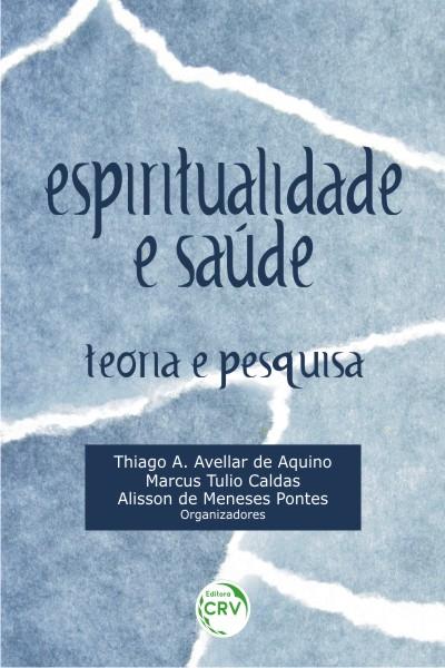 Capa do livro: ESPIRITUALIDADE E SAÚDE:<br>teoria e pesquisa