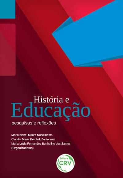 Capa do livro: HISTÓRIA E EDUCAÇÃO: <br>pesquisas e reflexões
