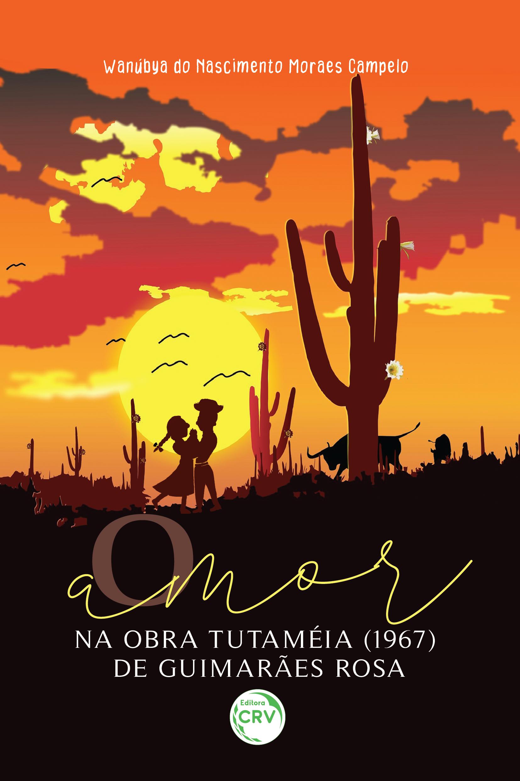 Capa do livro: O AMOR NA OBRA TUTAMÉIA (1967) DE GUIMARÃES ROSA