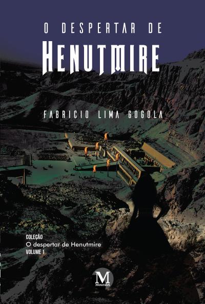 Capa do livro: O DESPERTAR DE HENUTMIRE <br>volume I