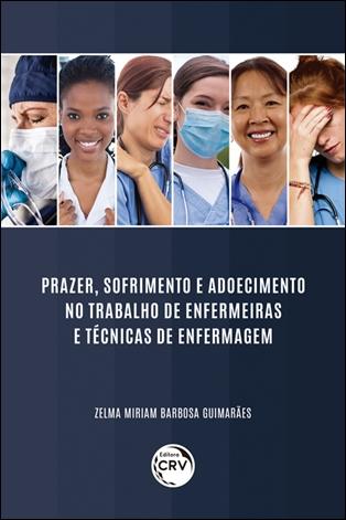 Capa do livro: PRAZER, SOFRIMENTO E ADOECIMENTO NO TRABALHO DE ENFERMEIRAS E TÉCNICAS DE ENFERMAGEM