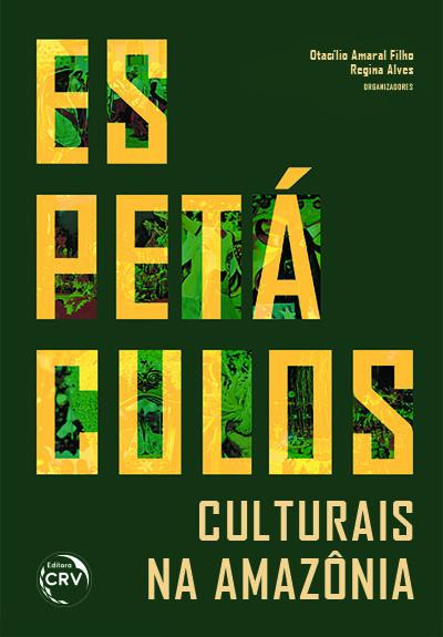 Capa do livro: ESPETÁCULOS CULTURAIS NA AMAZÔNIA