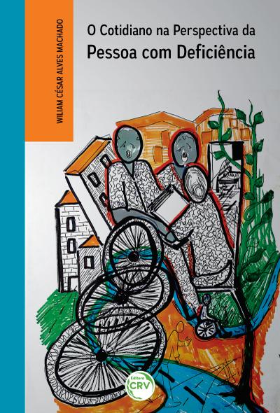 Capa do livro: O COTIDIANO NA PERSPECTIVA DA PESSOA COM DEFICIÊNCIA