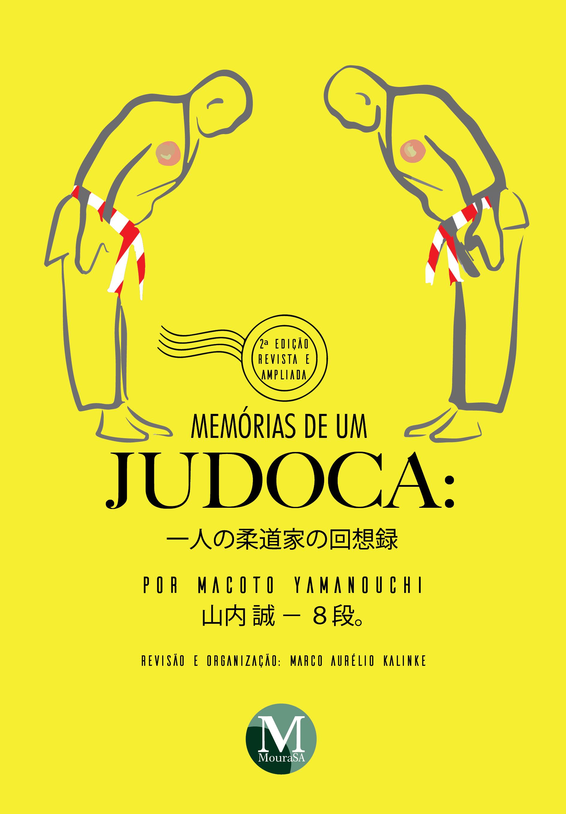 Capa do livro: MEMÓRIAS DE UM JUDOCA: <br>por Macoto Yamanouchi <br> <br><a href=https://editoracrv.com.br/produtos/detalhes/34256-crv>VER 3ª EDIÇÃO</a>