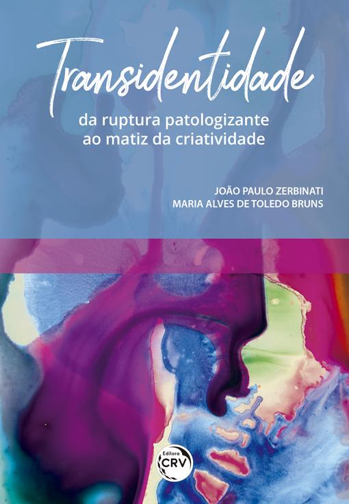 Capa do livro: TRANSIDENTIDADE: <br>da ruptura patologizante ao matiz da criatividade