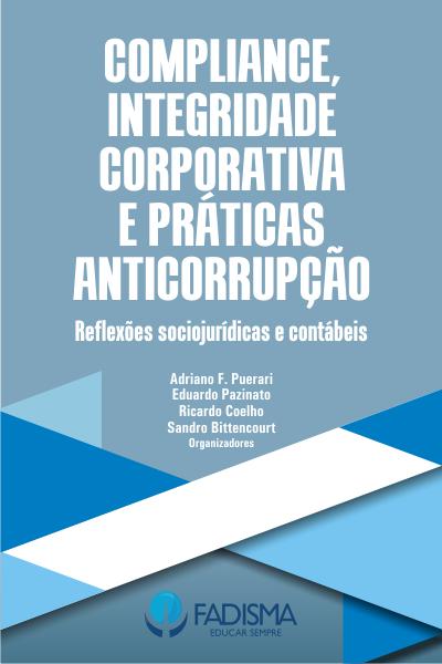 Capa do livro: COMPLIANCE, INTEGRIDADE CORPORATIVA E PRÁTICAS ANTICORRUPÇÃO:<br>reflexões sociojurídicas e contábeis