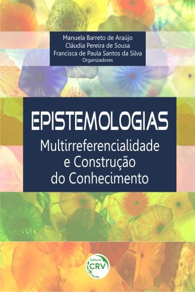 Capa do livro: EPISTEMOLOGIAS:<BR>multirreferencialidade e construção do conhecimento