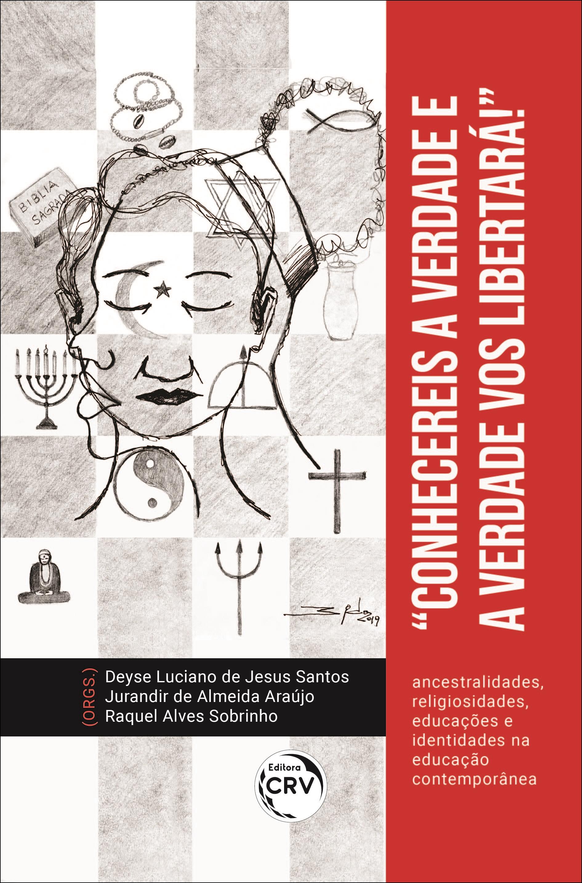 """Capa do livro: """"CONHECEREIS A VERDADE E A VERDADE VOS LIBERTARÁ!"""" <br> Ancestralidades, religiosidades, educações e identidades na educação contemporânea"""