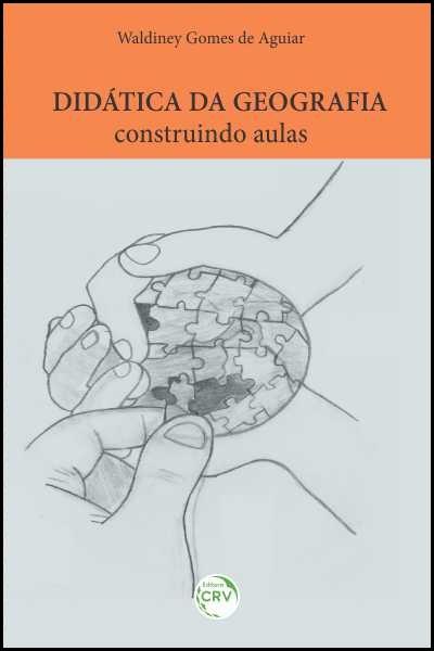 Capa do livro: DIDÁTICA DA GEOGRAFIA:<br>construindo aulas