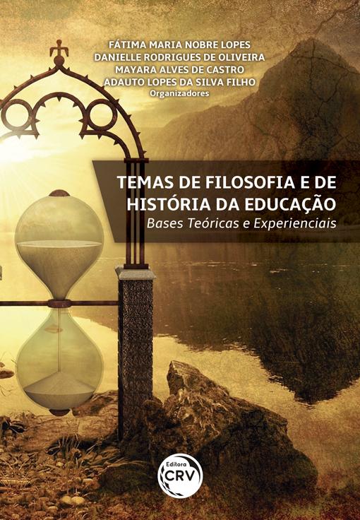 Capa do livro: TEMAS DE FILOSOFIA E DE HISTÓRIA DA EDUCAÇÃO: <br>bases teóricas e experienciais