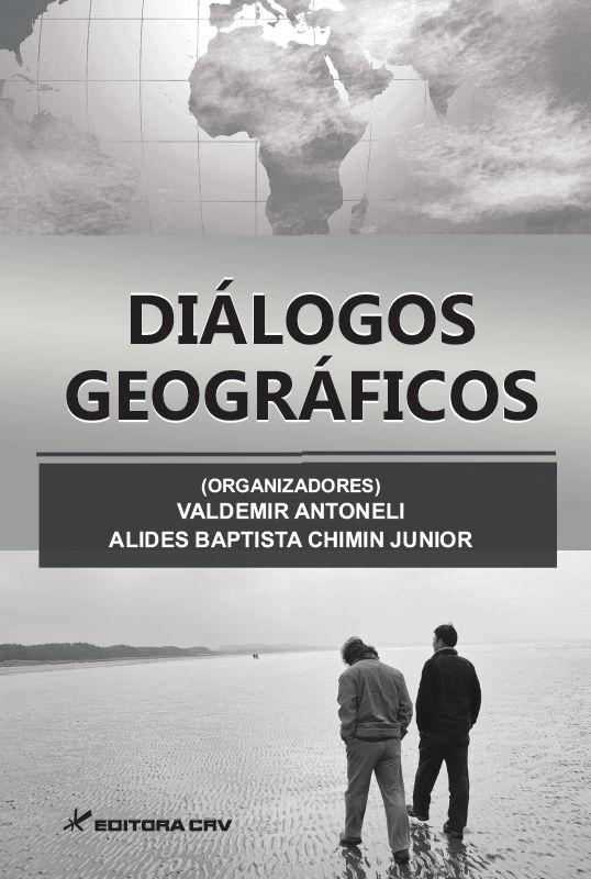 Capa do livro: DIÁLOGOS GEOGRÁFICOS<BR>Produção Científica do Departamento de Geografia da Universidade Estadual do Centro Oeste - Irati-PR