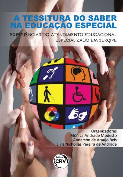 Capa do livro: A TESSITURA DO SABER NA EDUCAÇÃO ESPECIAL:<br> experiências do atendimento educacional especializado em Sergipe