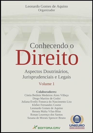 Capa do livro: CONHECENDO O DIREITO:<br>aspectos doutrinários, jurisprudenciais e legais<br>Volume I