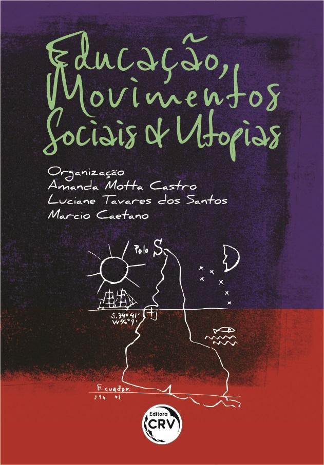 Capa do livro: EDUCAÇÃO, MOVIMENTOS SOCIAIS E UTOPIAS