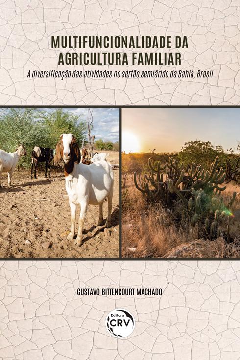 Capa do livro: MULTIFUNCIONALIDADE DA AGRICULTURA FAMILIAR: <br>a diversificação das atividades no sertão semiárido da Bahia, Brasil
