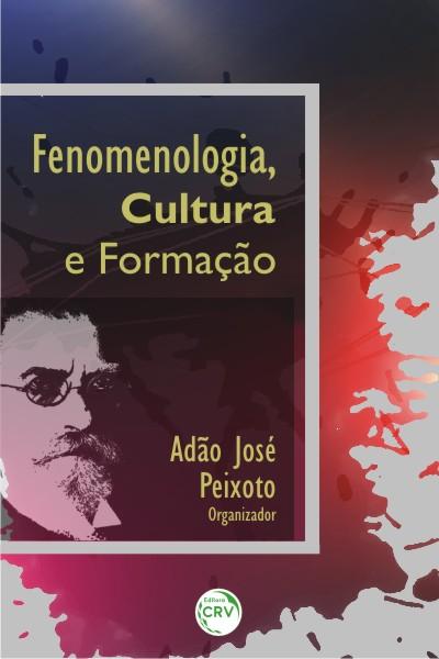 Capa do livro: FENOMENOLOGIA, CULTURA E FORMAÇÃO