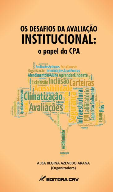Capa do livro: OS DESAFIOS DA AVALIAÇÃO INSTITUCIONAL:<BR>o papel da CPA