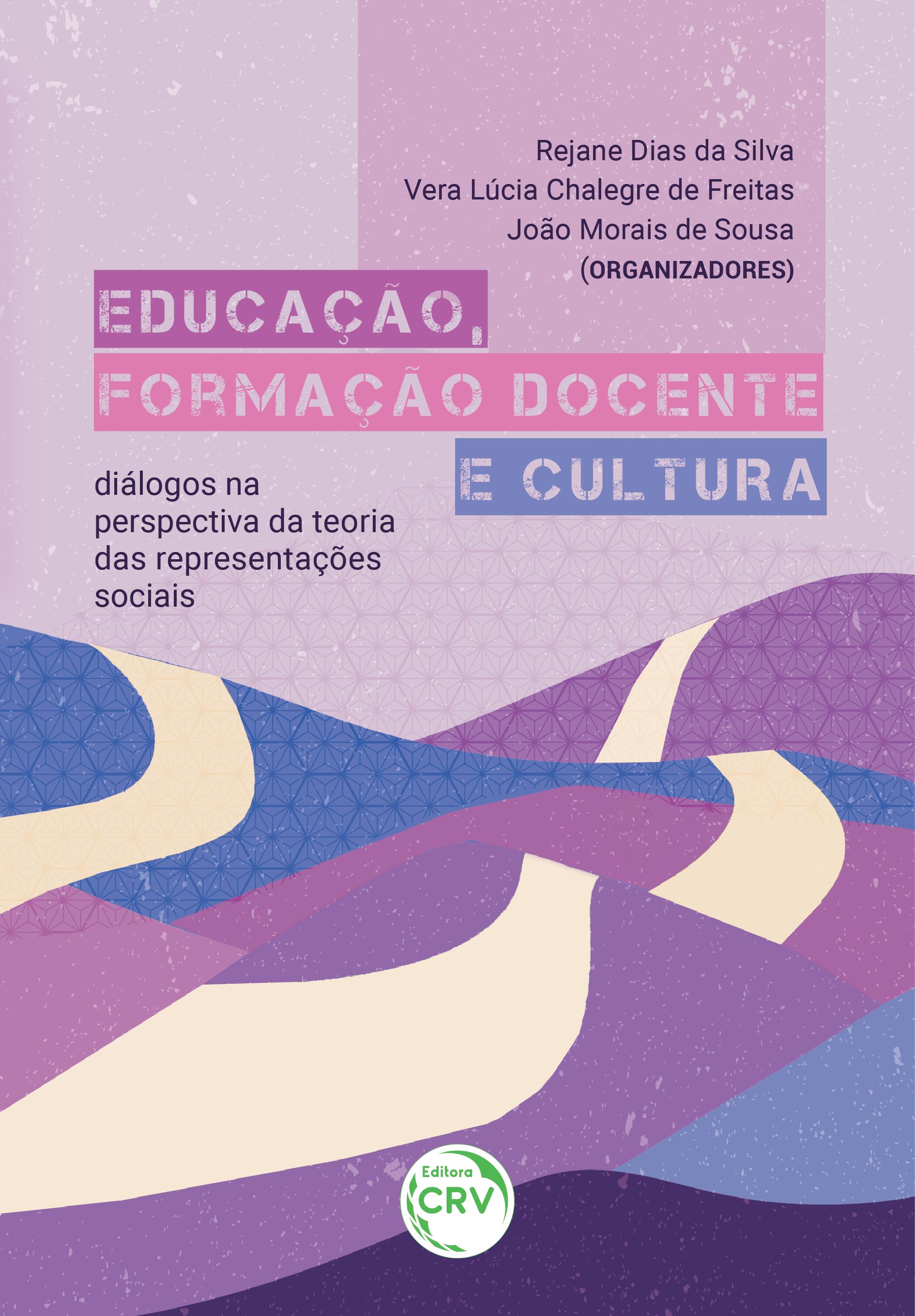 Capa do livro: EDUCAÇÃO, FORMAÇÃO DOCENTE E CULTURA: <br>diálogos na perspectiva da teoria das representações sociais