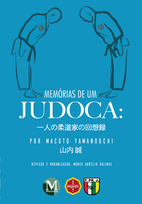 Capa do livro: MEMÓRIAS DE UM JUDOCA:<br>por Macoto Yamanouchi <br><a href=https://editoracrv.com.br/produtos/detalhes/34256-crv>VER 3ª EDIÇÃO</a>