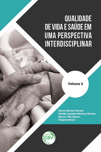 Capa do livro: QUALIDADE DE VIDA E SAÚDE EM UMA PERSPECTIVA INTERDISCIPLINAR <br>Volume 2
