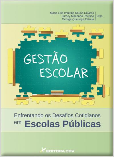 Capa do livro: GESTÃO ESCOLAR<br>ENFRENTANDO OS DESAFIOS COTIDIANOS EM ESCOLAS PÚBLICAS