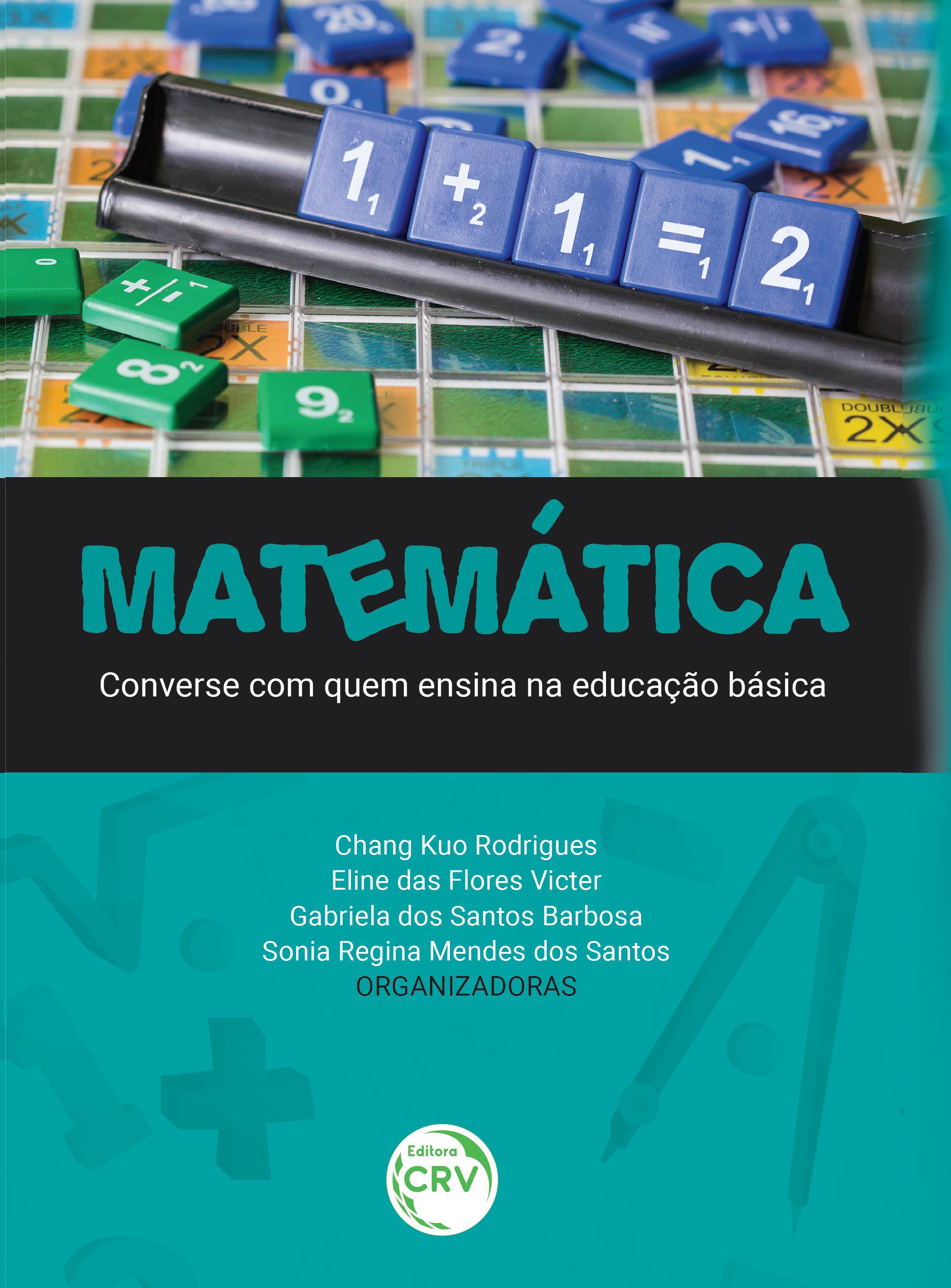 Capa do livro: MATEMÁTICA: <br>converse com quem ensina na educação básica