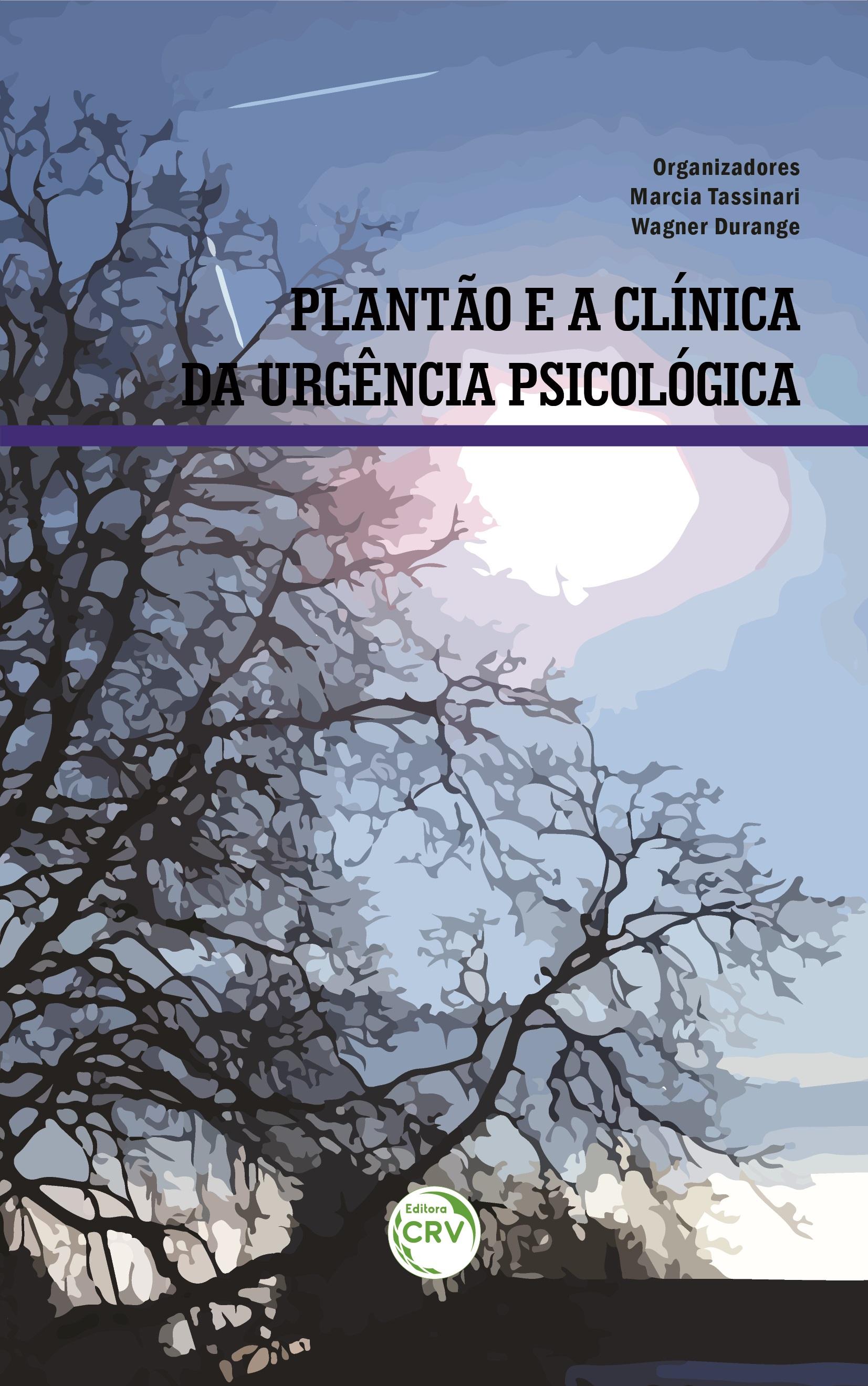 Capa do livro: PLANTÃO E A CLÍNICA DA URGÊNCIA PSICOLÓGICA
