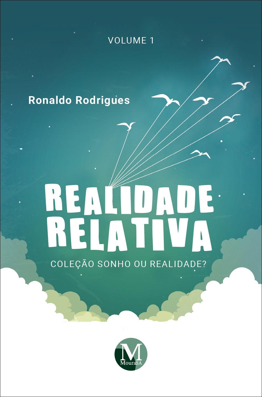 Capa do livro: REALIDADE RELATIVA <br>Coleção Sonho ou Realidade?<br> Volume 1