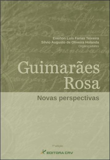 Capa do livro: GUIMARÃES ROSA:<BR>novas perspectivas