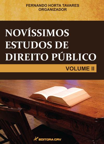 Capa do livro: NOVÍSSIMOS ESTUDOS DE DIREITO PÚBLICO <br> Volume II