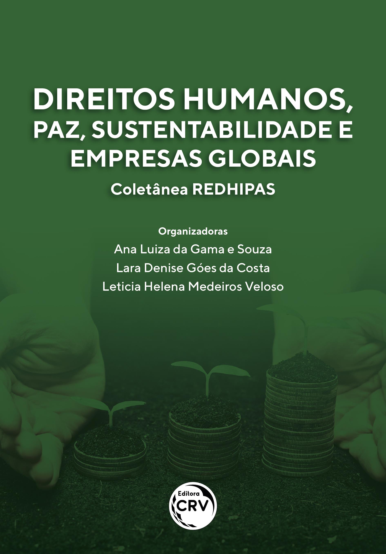 Capa do livro: DIREITOS HUMANOS, PAZ, SUSTENTABILIDADE E EMPRESAS GLOBAIS <br> Coletânea REDHIPAS