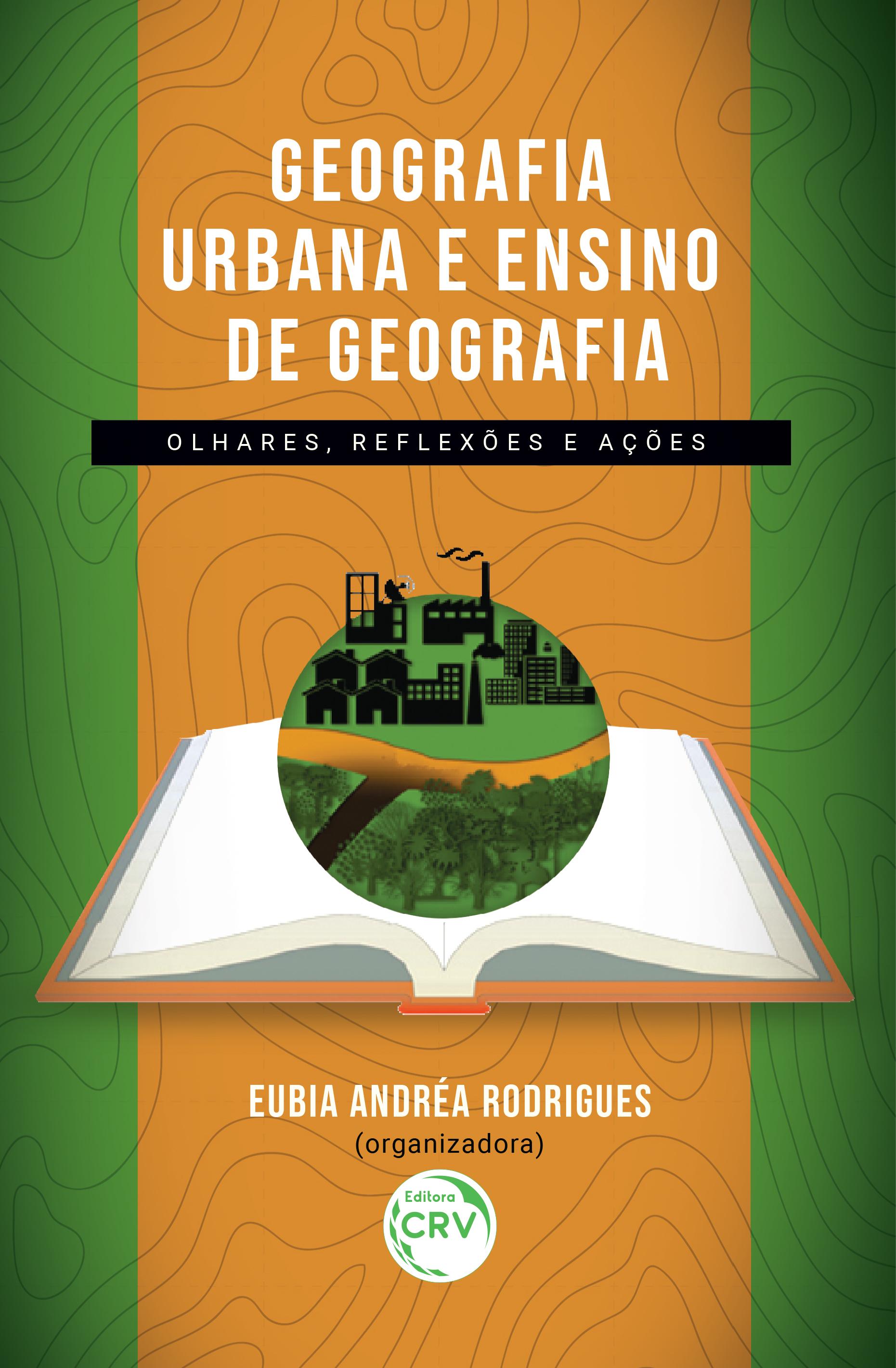 Capa do livro: GEOGRAFIA URBANA E ENSINO DE GEOGRAFIA: olhares, reflexões e ações